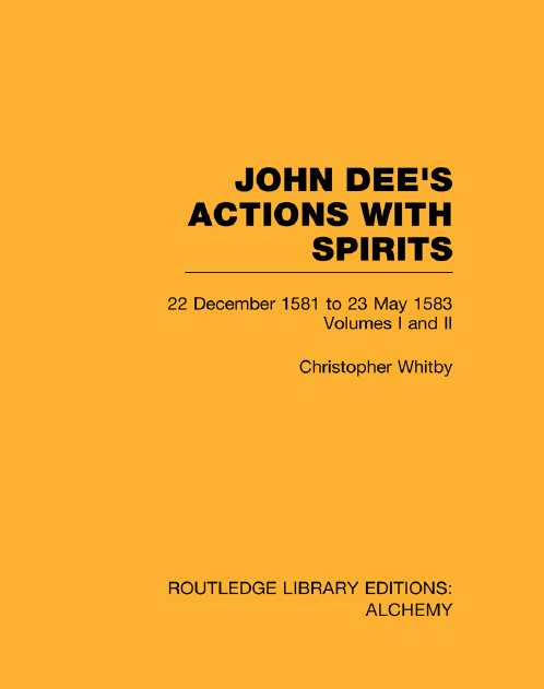 JOHN DEE'S ACTIONS WITH SPIRITS